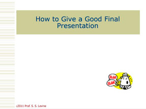 How to Give a Good Final Presentation